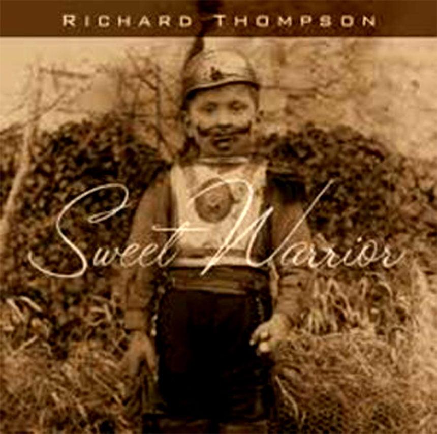 RICHARD THOMPSON  Sweet Warrior