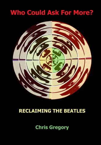 THE BEATLES: Who Could Ask For More: Overview and Chapter Summary